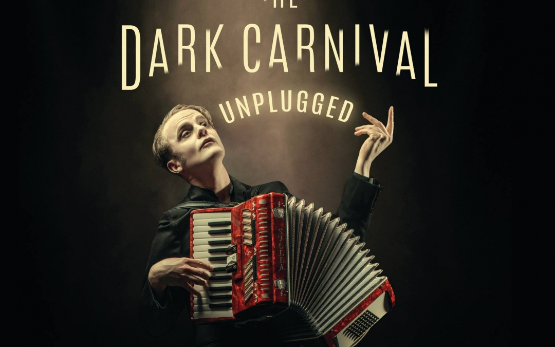 Performer Perspective  / Biff Smith on The Dark Carnival: Unplugged